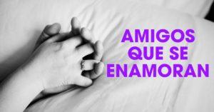 HISTORIAS-DE-AMIGOS-QUE-SE-ENAMORAN