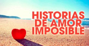 HISTORIAS-DE-AMOR-IMPOSIBLE